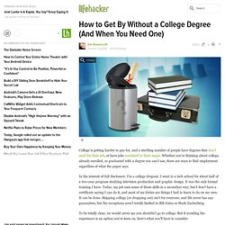 How to Get By Without a College Degree (And When You Need One)