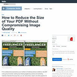 How to Reduce the Size of Your PDF Without Compromising Image Quality