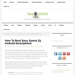 How To Root Sony Xperia Z5 Without Computer Using Kingroot
