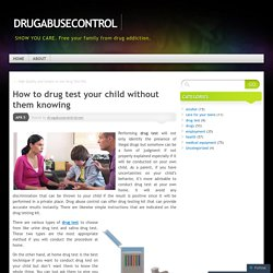 How to drug test your child without them knowing