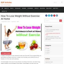 How To Lose Weight Without Exercise At Home - RSP Articles