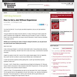 How to Get a Job Without Experience - Larry Stybel - HBR Now
