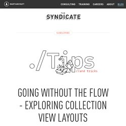 Going Without the Flow - Exploring Collection ViewLayouts