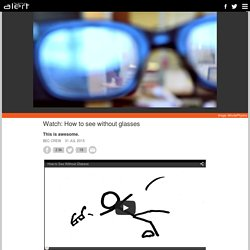 Watch: How to see without glasses