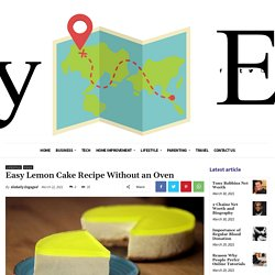 Easy Lemon Cake Recipe Without an Oven - Globally Engaged
