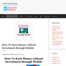 How To Earn Money without Investment through Mobile (25K/Month )