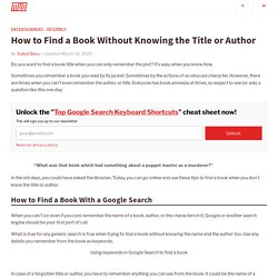 How to Find a Book Without Knowing the Title or Author