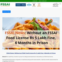 FSSAI News: Without an FSSAI Food License Rs 5 Lakh Fine, 6 Months in Prison