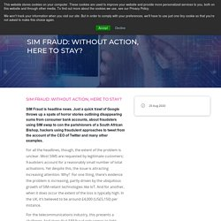 SIM FRAUD: WITHOUT ACTION, HERE TO STAY?