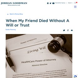When My Friend Died Without A Will or Trust - Money Answers