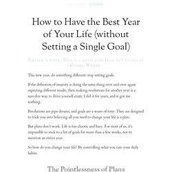 » How to Have the Best Year of Your Life (without Setting a Single Goal)