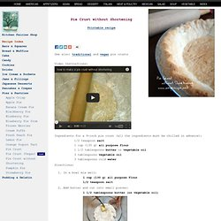 How to make a Pie Crust without Shortening, No Trans Fat Pie Crust, Low Fat Pie Crust, Low Calorie Pie Crust, Trans Fat Free recipe