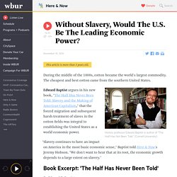 ECONOMICS: Without Slavery, Would The U.S. Be The Leading Economic Power?