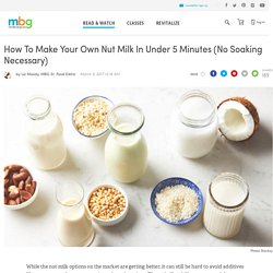 How To Make Nut Milk Without Soaking - mindbodygreen