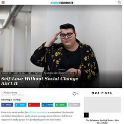 Self-Love Without Social Change Ain't It