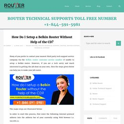 How Do I Setup a Belkin Router Without Help of the CD? - Router Technical Support