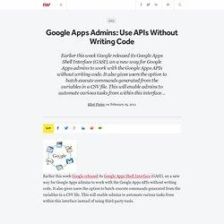 Google Apps Admins: Use APIs Without Writing Code - ReadWriteCloud