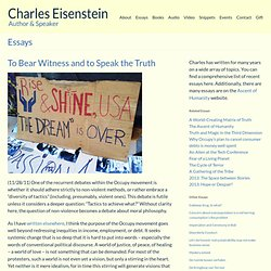 To Bear Witness and to Speak the Truth « Charles Eisenstein