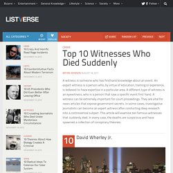 Top 10 Witnesses Who Died Suddenly