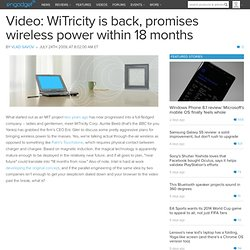 Video: WiTricity is back, promises wireless power within 18 mont