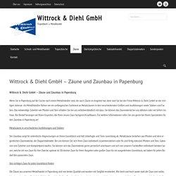 Wittrock & Diehl GmbH - Zäune und Zaunbau in Papenburg - Wittrock & Diehl GmbH
