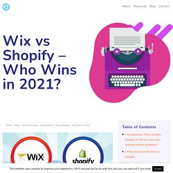 Wix vs Shopify: Which is Better in 2021?