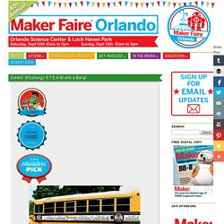 Wizzbangz S.T.E.A.M with a Bang! - Maker Faire Orlando