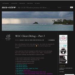 WLC Client Debug – Part 3