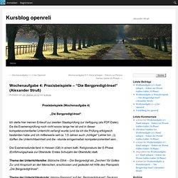 """Wochenaufgabe 4: Praxisbeispiele – """"Die Bergpredigt-Insel"""" (Alexander Struß)"""