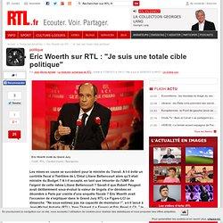 """Eric Woerth sur RTL : """"Je suis une totale cible politique"""" - rtl"""