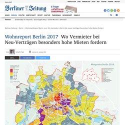 Wohnmarktreport Berlin 2017: Wo Vermieter in Berlin bei neuen Verträgen beson...