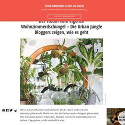 Der Traum vom eigenen Wohnzimmerdschungel – Die Urban Jungle Bloggers zeigen,...