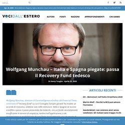 Wolfgang Munchau – Italia e Spagna piegate: passa il Recovery Fund tedesco