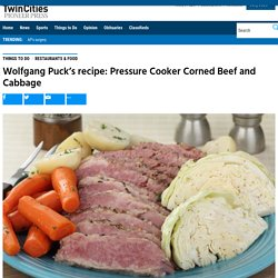 Wolfgang Puck's Pressure Cooker Corned Beef and Cabbage