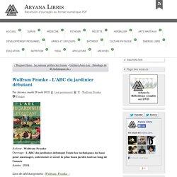 Wolfram Franke - L'ABC du jardinier débutant