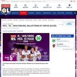 WCL : OL - Wolfsburg, billetterie et infos accès