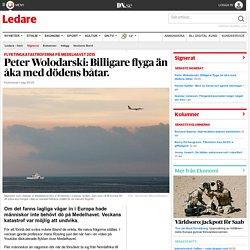 Peter Wolodarski: Billigare flyga än åka med dödens båtar.