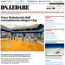 Peter Wolodarski: Håll extremisterna stången i dag