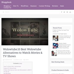 Wolowtube:10 Best Wolowtube Alternatives to Watch Movies & TV Shows