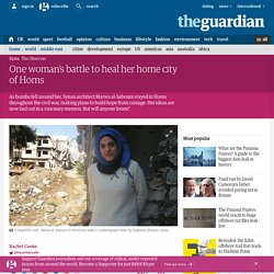 One woman's battle to heal her home city of Homs