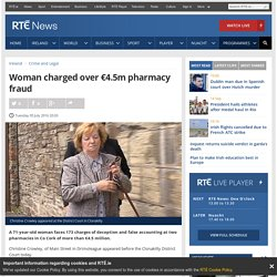 Woman charged over €4.5m pharmacy fraud