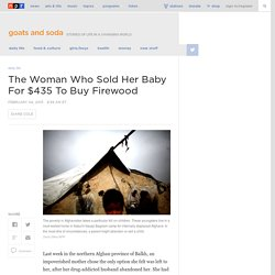 The Woman Who Sold Her Baby For $435 To Buy Firewood : Goats and Soda