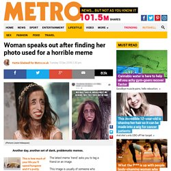 Woman speaks out after finding her photo used for a horrible meme