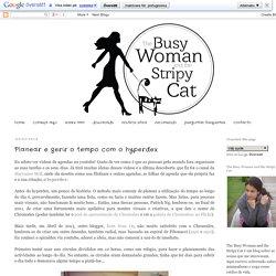 The Busy Woman and the Stripy Cat: Planear e gerir o tempo com o hyperdex