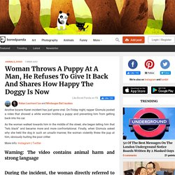 Woman Throws A Puppy At A Man, He Refuses To Give It Back And Shares How Happy The Doggy Is Now