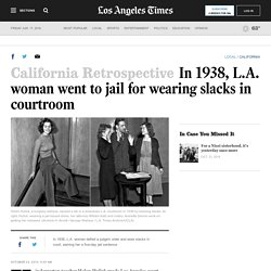 In 1938, L.A. woman went to jail for wearing slacks in courtroom
