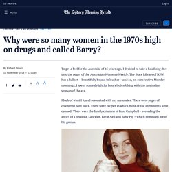 Why were so many women in the 1970s high on drugs and called Barry?