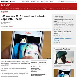 100 Women 2015: How does the brain cope with Tinder?