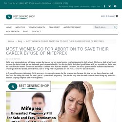 MOST WOMEN GO FOR ABORTION TO SAVE THEIR CAREER BY USE OF MIFEPREX