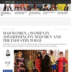Mad Women: 4 Women in Advertising on 'Mad Men' and the Industry Today